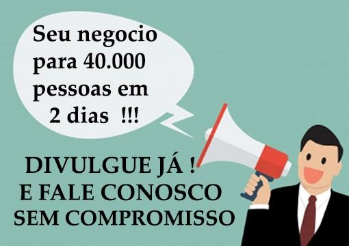 Divulgue o seu negocio para 40.000 pessoas em 2 DIAS!!!
