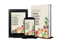 Aprenda A Plantar Alimentos De Forma Orgânica
