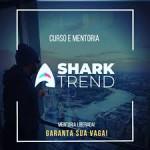 Shark Trend - Mentoria + Indicadores