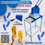 Máquina De Fazer Chinelo Duplo - SHOPBS Máquinas